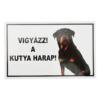Kép 2/3 - Vigyázz! A kutya harap! - Figyelmeztető tábla
